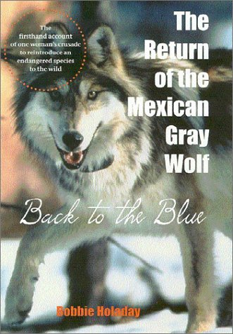 - The Return of the Mexican Gray Wolf: Back to the Blue