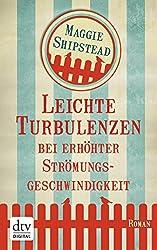 Leichte Turbulenzen bei erhöhter Strömungsgeschwindigkeit: Roman (German Edition)