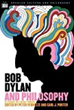 img - for Bob Dylan and Philosophy: It's Alright Ma (I'm Only Thinking) (Popular Culture and Philosophy) book / textbook / text book