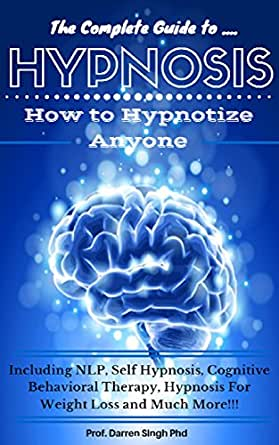 HYPNOSIS: The Ultimate Guide - How to Hypnotize Anyone ...