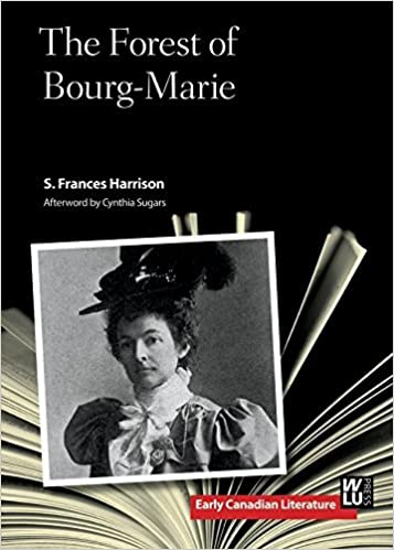 FOREST OF BOURG MARIE (Early Canadian Literature) by HARRISON S.F. (2014-09-01)