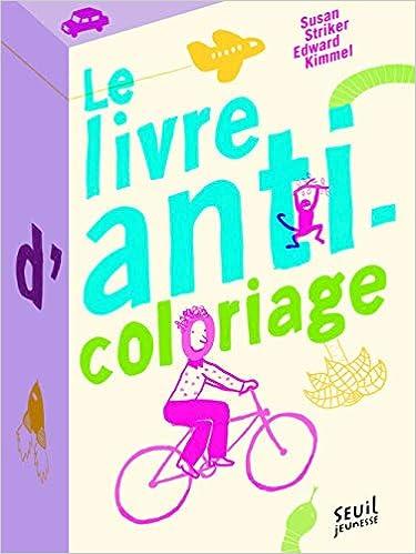Le Livre D Anti Coloriage Amazon Fr Susan Striker Edward