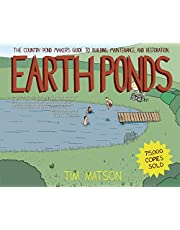 Earth Ponds Updated Edition: The Country Pond Maker's Guide To Building Maintenance And Resto