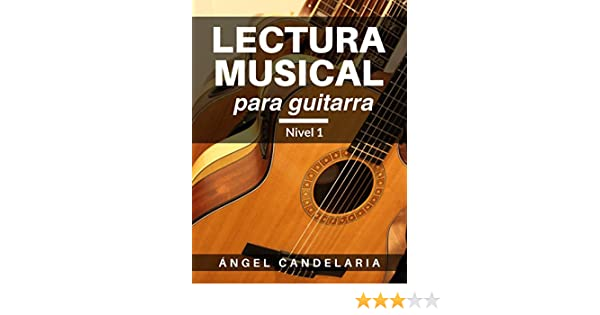 Lectura Musical para Guitarra: Nivel 1 eBook: Angel Candelaria: Amazon.es: Tienda Kindle
