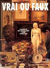 Vrai ou faux : l'expertise des objets d'art et de collection par  Union française des experts