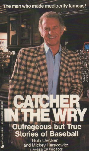 Catcher In The Wry: Pornographic but True Stories of Baseball