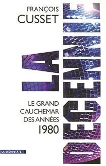 La décennie : Le grand cauchemar des années 1980 par Cusset