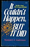 It Couldn't Happen, but It Did, Margaret J. Anderson, 0890812136