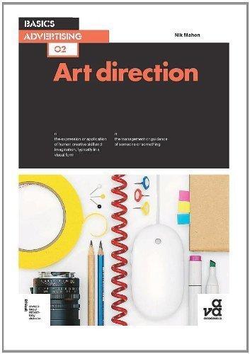 Basics Advertising: Art Direction By Nik Mahon ebook
