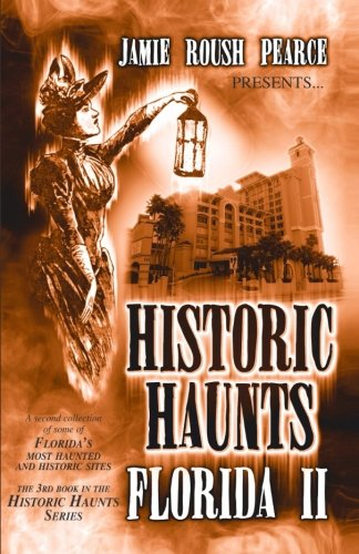 Historic Haunts Florida 2 pdf epub