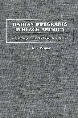 Haitian Immigrants in Black America: A Sociological and Sociolinguistic Portrait
