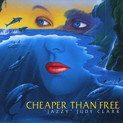 Cheaper Than Free (Judy Clark)