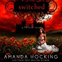 Switched: The Trylle Trilogy, Book 1 Hörbuch von Amanda Hocking Gesprochen von: Therese Plummer