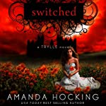 Switched: The Trylle Trilogy, Book 1 | Amanda Hocking