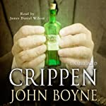 Crippen: A Novel of Murder | John Boyne