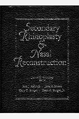 Secondary Rhinoplasty and Nasal Reconstruction