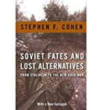 img - for [(Soviet Fates and Lost Alternatives: From Stalinism to the New Cold War)] [Author: Stephen F. Cohen] published on (July, 2011) book / textbook / text book