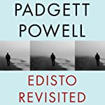 Edisto Revisited: A Novel | Padgett Powell