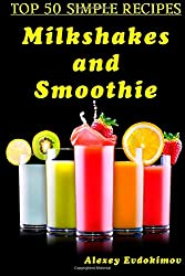Top 50 Simple Recipes Milkshakes and Smoothie