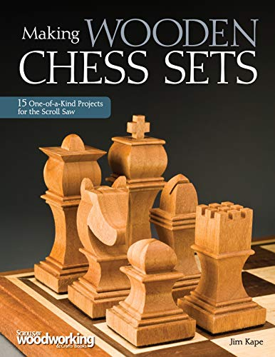 Designs Saw Scroll - Making Wooden Chess Sets: 15 One-of-a-Kind Designs for the Scroll Saw (Scroll Saw Woodworking & Crafts Book) (Fox Chapel Publishing)