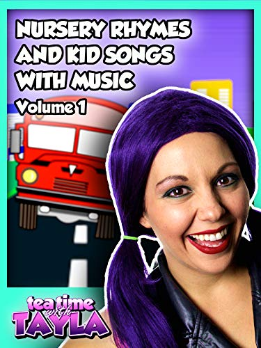 Tea Time with Tayla: Nursery Rhymes and Kid Songs with Music, Volume 1 ()
