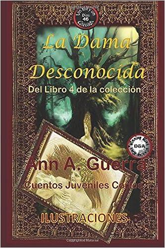 46 (Los MIL y un DIAS: Cuentos Juveniles Cortos: Libro 4) (Volume 46) (Spanish Edition): Ms. Ann A. Guerra, Mr. Daniel Guerra: 9781981804627: Amazon.com: ...