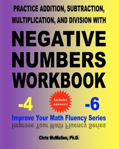 Practice Addition, Subtraction, Multiplication, and Division with Negative Numbers Workbook: Improve Your Math Fluency Series