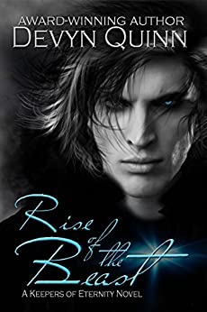 Rise of the Beast (Keepers of Eternity Book 4) by [Quinn, Devyn]