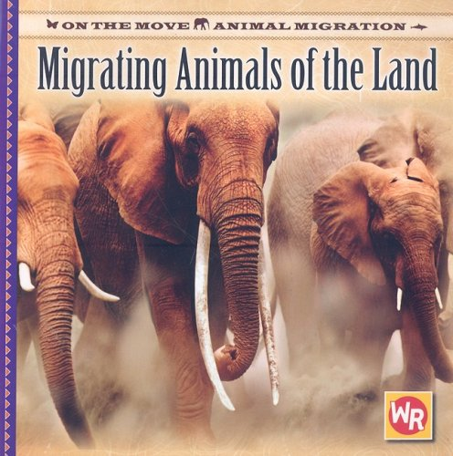 Download Migrating Animals of the Land (On the Move: Animal Migration) pdf