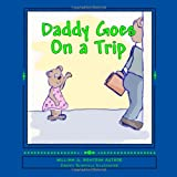 Daddy Goes On a Trip: Dealing With Travel and Deployment