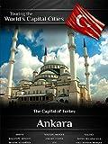 Touring the World's Capital Cities Ankara: The Capital of Turkey
