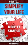How To Simplify Your Life (How To eBooks Book 8)