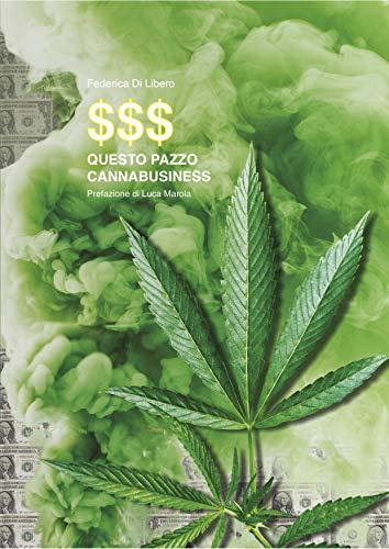 Questo pazzo Cannabusiness (www.bottegacanacandia.it) (Italian Edition)