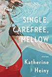 Single, Carefree, Mellow: Stories