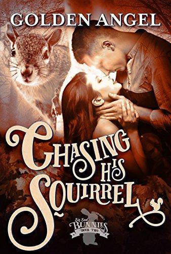 Chasing His Squirrel (Big Bad Bunnies Book 2)