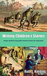 Writing Children's Stories: Unique method using public domain classics for inspiration