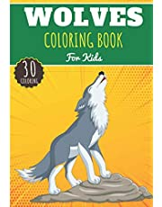 Wolves Coloring Book: For Kids Girls & Boys   Kids Coloring Book with 30 Unique Pages to Color on Wolves, The Wolf Pack, Wolfs, Wolf Cub, Wolfhound and Coyote   Perfect for Preschool Activity at home.