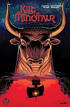 Kill The Minotaur #1 by [Pasetto, Chris, Cantamessa, Christian]
