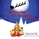 The Reindeer Who Was Afraid to Fly, Gretta Scott Holt, 1438917090