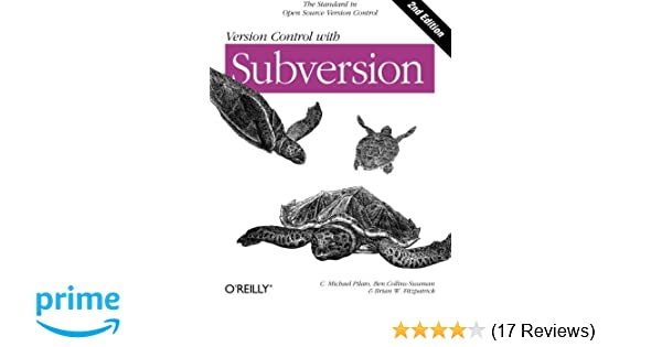 Version Control with Subversion: Next Generation Open Source