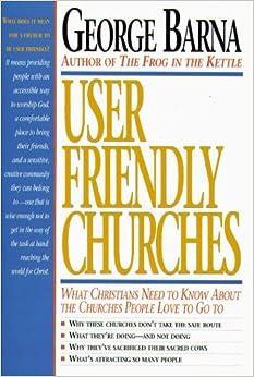 User Friendly Churches by George Barna (1997-02-02)