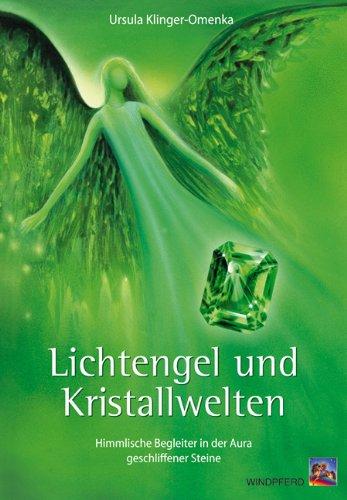 Lichtengel und Kristallwelten: Himmlische Begleiter in der Aura geschliffener Steine