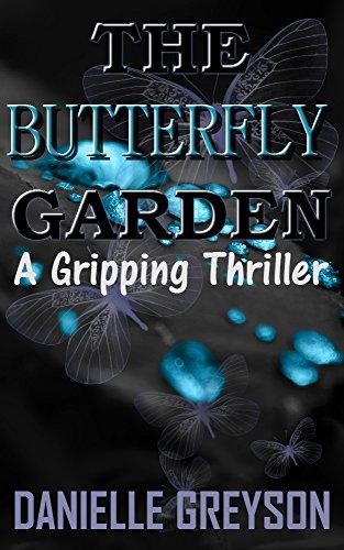the butterfly garden a gripping thriller by greyson danielle - Butterfly Garden Book