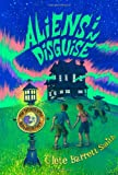 Aliens in Disguise, Clete Barrett Smith, 1423165985