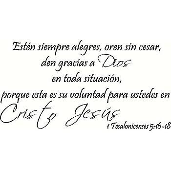 Creation Vinyls 1 Tesalonicenses 5:16-18 Pared Arte, Estén Siempre Alegres, Oren Sin Cesar, Den Gracias a Dios En Toda Situación, Porque Esta ES Su Voluntad ...
