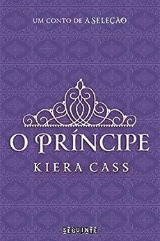 O príncipe (A Seleção) por [Cass, Kiera]