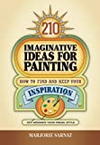 210 Imaginative Ideas for Painting, Marjorie Sarnat, 0989318931
