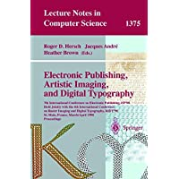 Electronic Publishing, Artistic Imaging, and Digital Typography: 7th International Conference on Electronic Publishing, EP'98 Held Jointly with the 4th International Conference on Raster Imaging and Digital Typography, RIDT '98, St. Malo France, March 30 - April 3, 1998