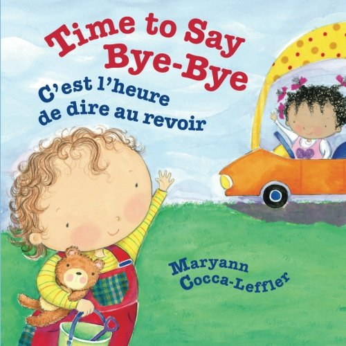 Time To Say Bye-Bye: C'est L'heure De Dire Au Revoir. : Babl Children's Books In French And English French Edition