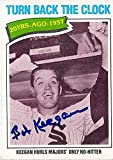 Bob Keegan autographed baseball card (Chicago White Sox) 1977 Topps #436 Turn Back the Clock No Hitter